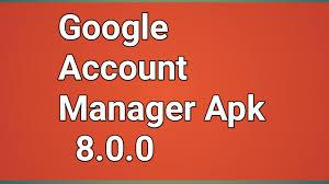 Google Account Manager 8.0 Apk